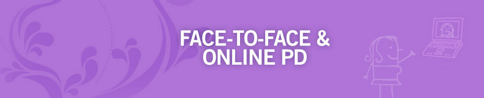 Face-to-face & Online PD