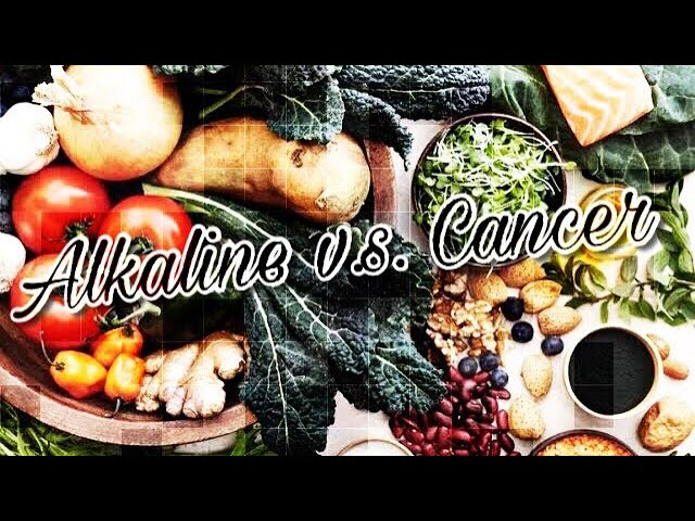 Having CANCER? Alkaline DIET Information Every Cancer Patient MUST Know! HOW Alkaline Impact CANCER?