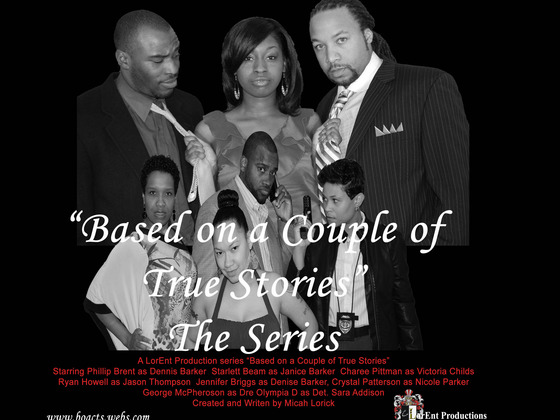 """""Based on a Couple of True Stories"" The Series"""