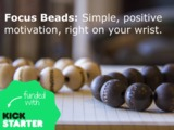 Focus Beads: Simple positive movitation, right on your wrist