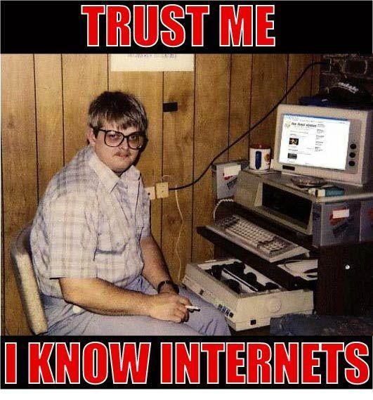 Chatt Meet - Page 2 Trust_me_i_know_internets
