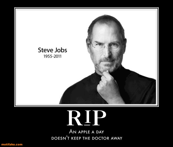 http://s3.amazonaws.com/kym-assets/photos/images/original/000/182/552/rip-pzy-apple-day-steve-jobs-demotivational-posters-1317861495.jpg?1317867643