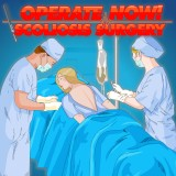Operate now! Scoliosis Surgery