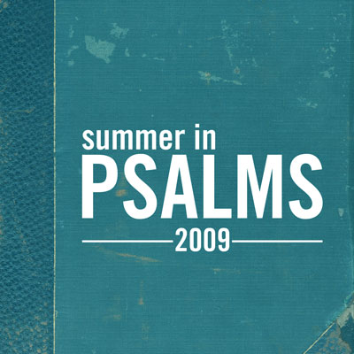 2009 Summer In Psalms