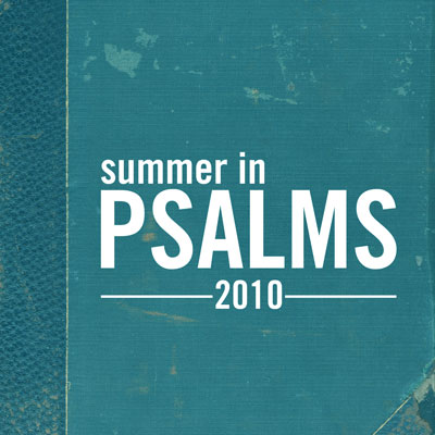 2010 Summer In Psalms