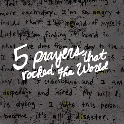 5 Prayers That Rocked the World