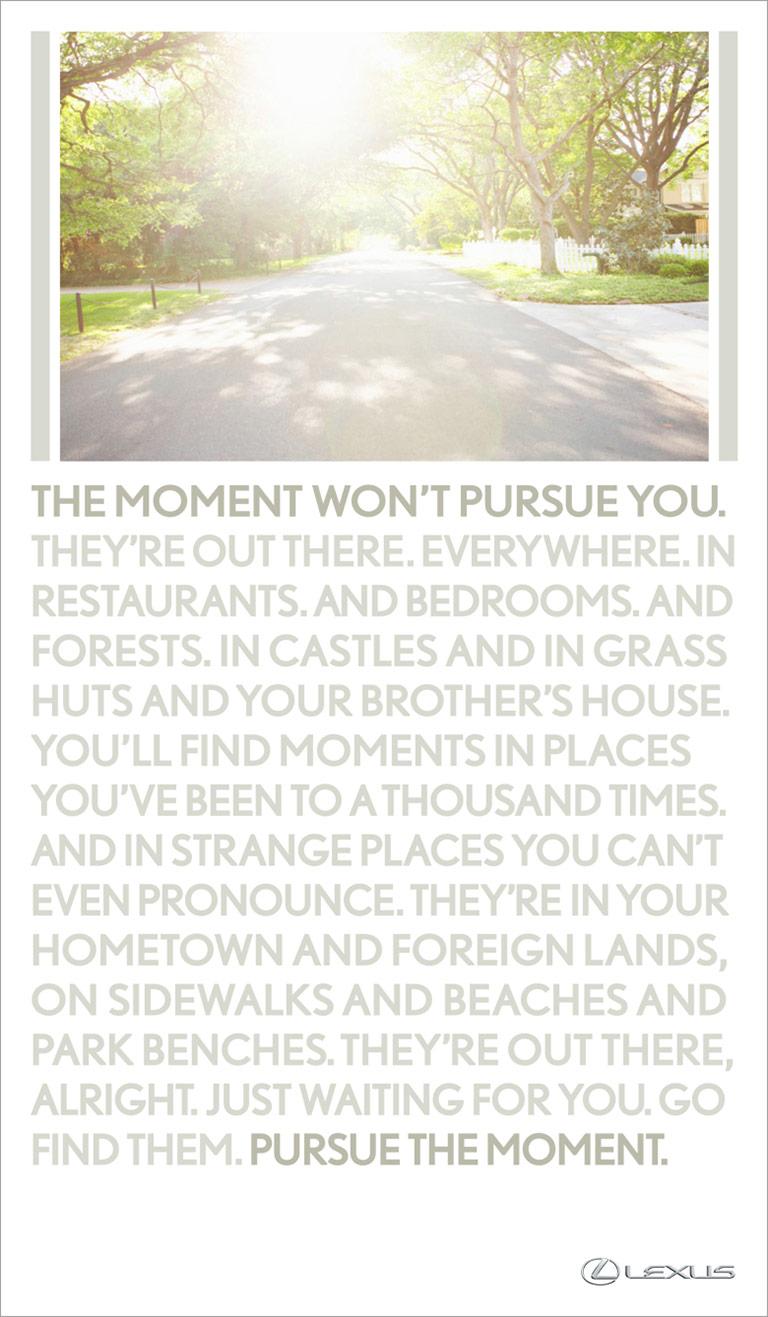 Pursue the moment