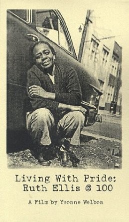 Movie poster of Living With Pride: Ruth Ellis @ 100. Poster includes black and white photo of Ruth Ellis squatting and leaning up against a car.