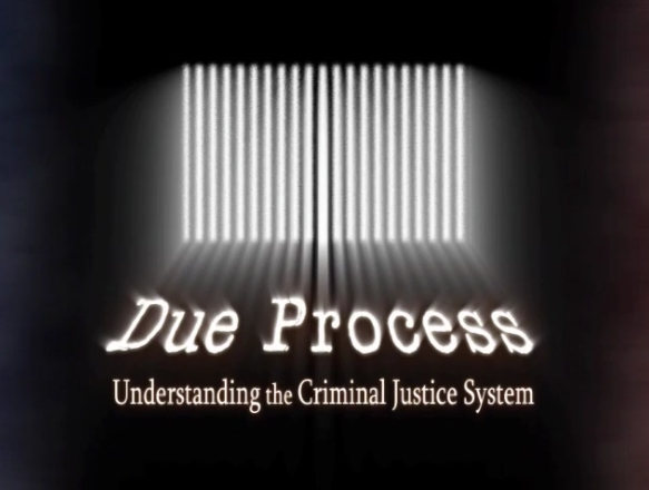 Due Process: Understanding the U.S. Criminal Justice System Series