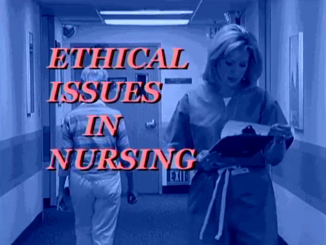 Concepts, Values, and Decision Making-Ethical Issues in Nursing