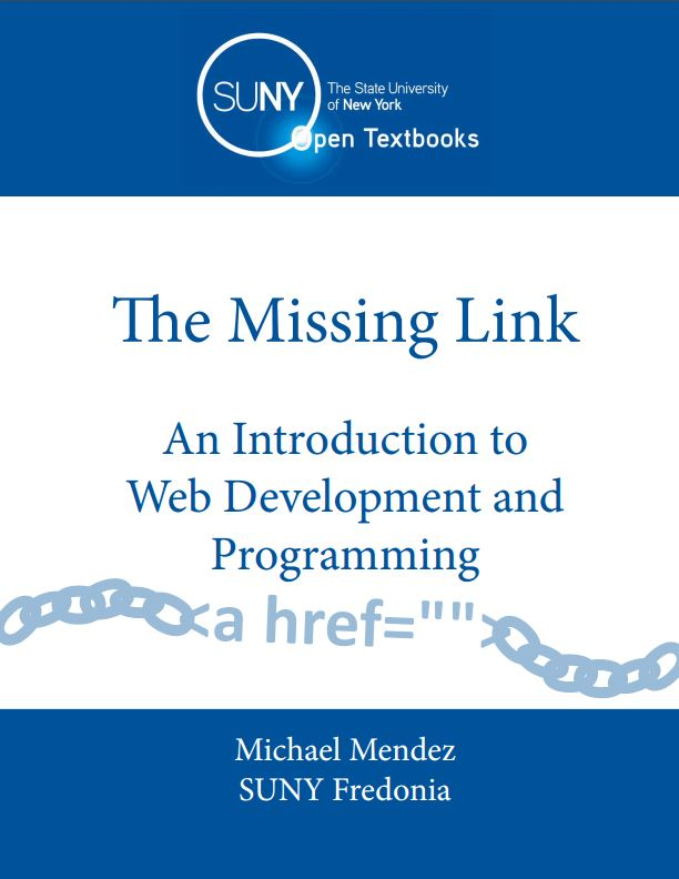 The Missing Link: An Introduction to Web Development and Programming (OpenSUNY)