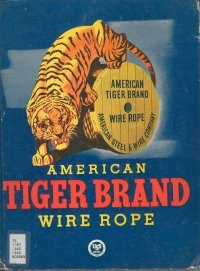 advertisement; American Tiger Brand Wire Rope; graphic; tiger; wooden spool