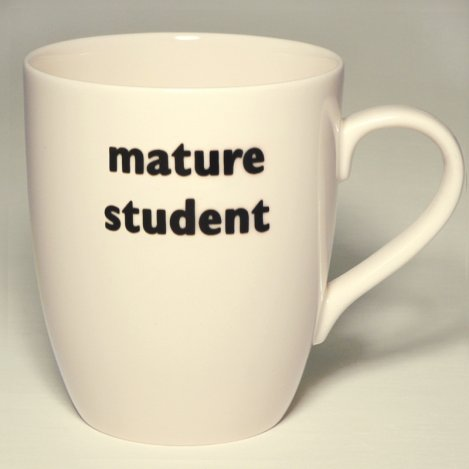 Mug with Mature Student written on it