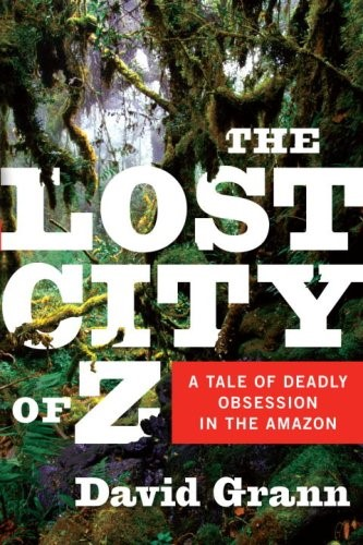 Lost City of Z by David Grann