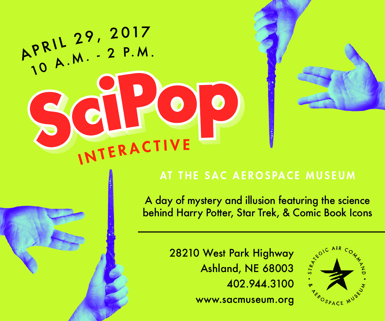 SciPop at the Nebarska Air & Space Museum in Ashland NE April 29th from 10am-2pm