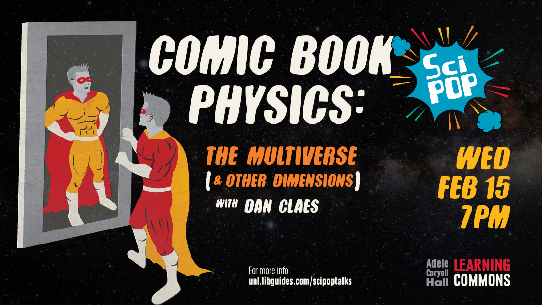 Alternate universe super hero with mask in cape facing mirror opposite with information: SciPop Talks! Comic Book Physics: The Multiverse (and Other Dimensions) with speaker Dan Claes, University of Nebraska-Lincoln