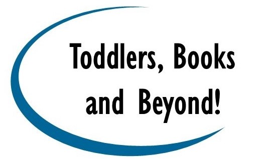 Toddlers, Books and Beyond!