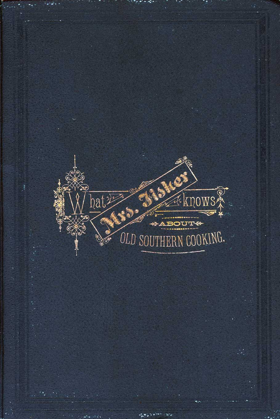Book cover What Mrs Fisher Knows About Old Southern Cooking