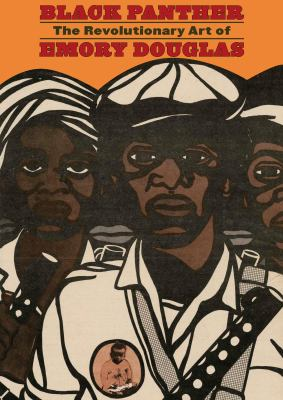Cover image for Black Panther: The Revolutionary Art of Emory Douglas