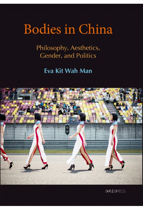 Man, Eva Bodies in China: Philosophy, Aesthetics, Gender and Politics