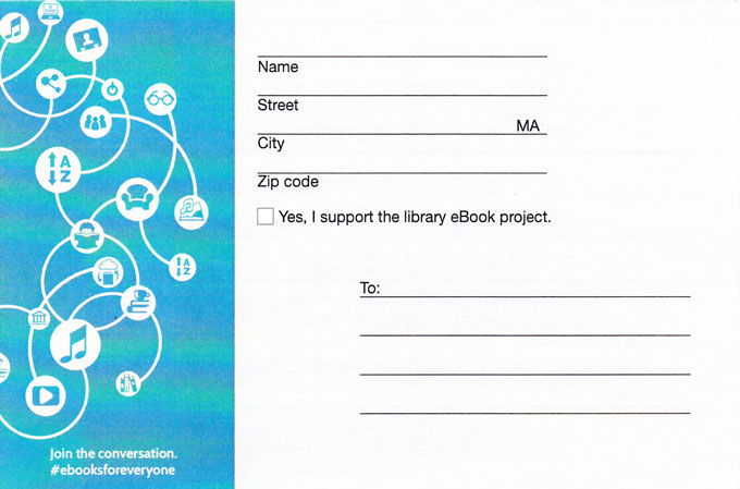 ebook legislative postcard; asks for address and a checkbox to denote support for the library ebook project