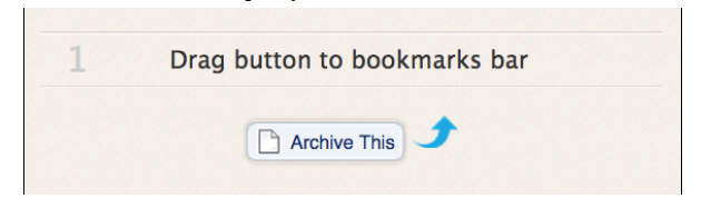 "Click the ""Archive This"" button and drag it to your Bookmarks bar"