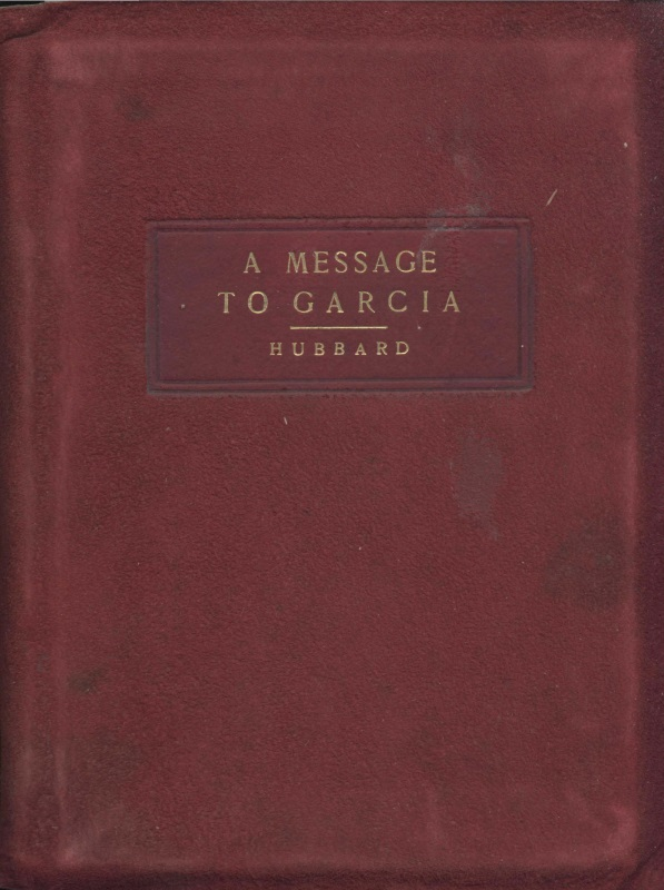 message to garcia essay a message to garcia by elbert hubbard reviews discussion amazon com