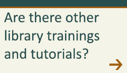 Are there other library trainings or tutorials?