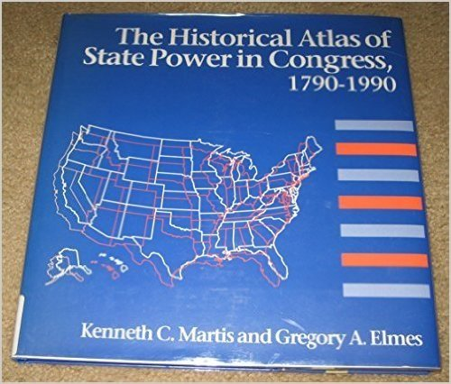 the historical atlas of state power in congress 1790 1990 by kenneth c martis gregory elmes