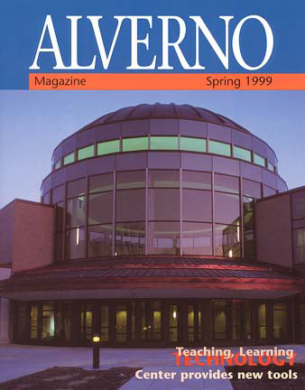 Spring 1999 issue of Alverno Magazine featuring the new Teaching, learning & Technology Center