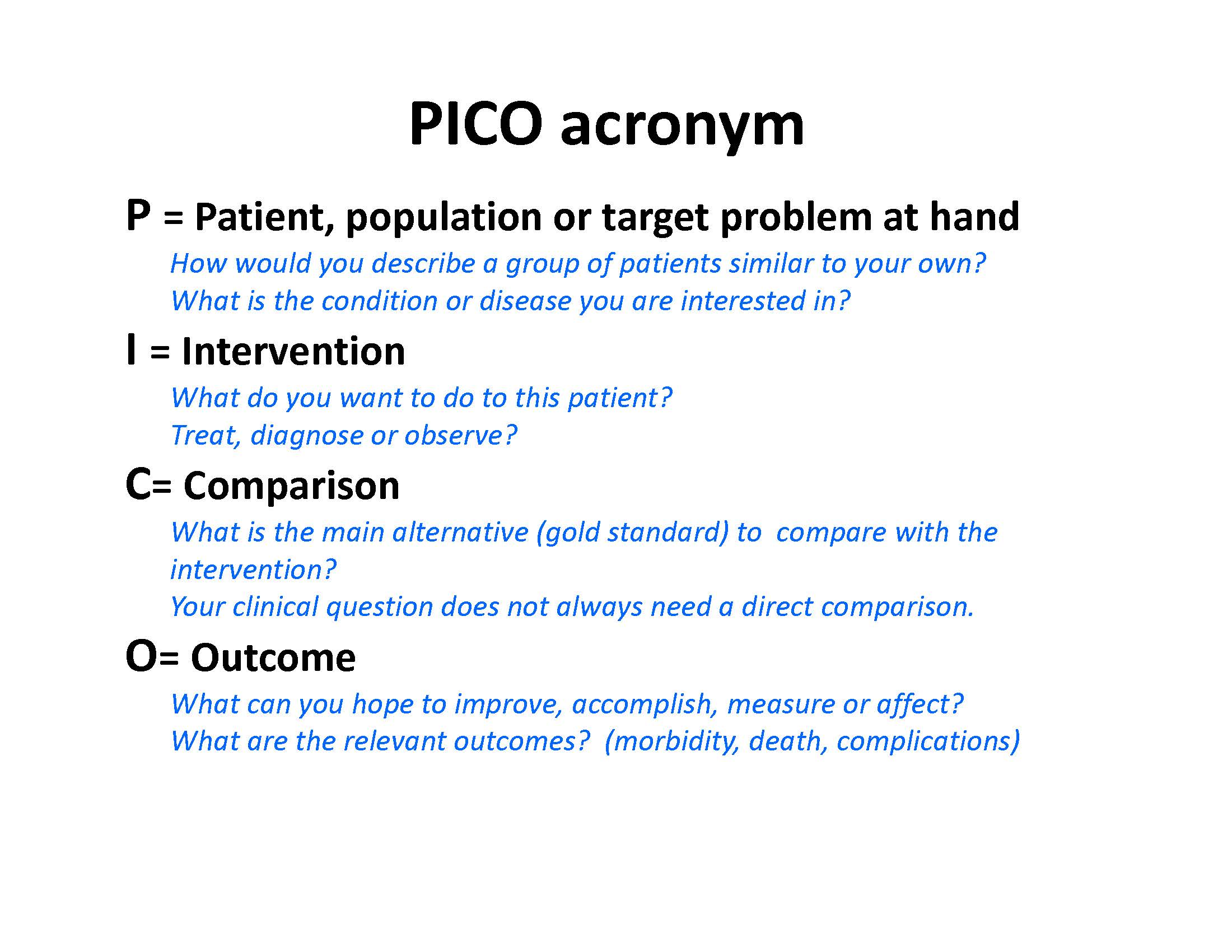 example pico question What makes a good clinical question a fellow's view october 24, 2014 of interest = pico an example of a pico for our question is summarised below.