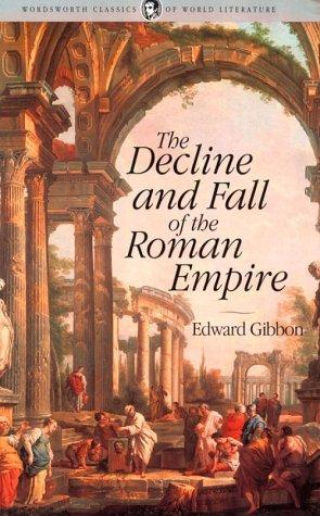 Edward Gibbon's Decline and Fall of the Roman Empire
