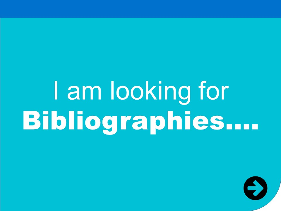i am looking for bibliographies