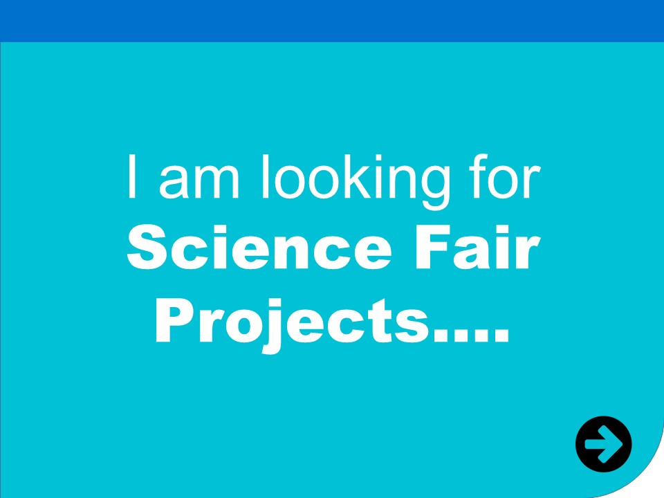 i am looking for science fair ideas