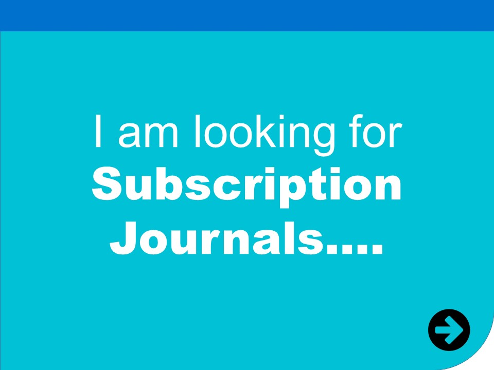i am looking for subscription journals