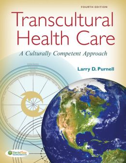 Transcultural Health Care: A Culturally Competent Approach by Larry D. Purnell