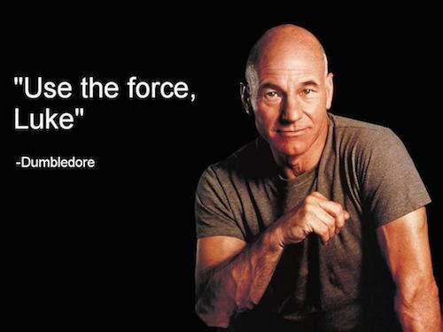 "[image: photo of Patrick Stewart with the words, ""Use the force, Luke]"