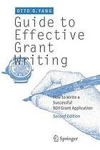 Yang, O. O. (2012). Guide to effective grant writing: How to write a successful NIH grant application. New York: Springer.