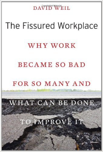 Book cover: the fissured workplace: why work became so bad for so many and what can be done