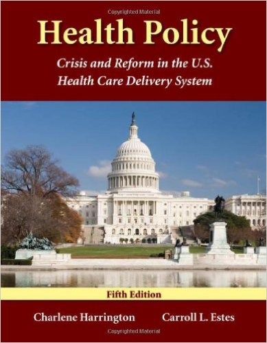 Book cover: health policy: crisis and reform in the U.S. health care delivery system