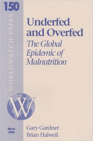 Book cover: underfed and overfed: the global epidemic of malnutrition