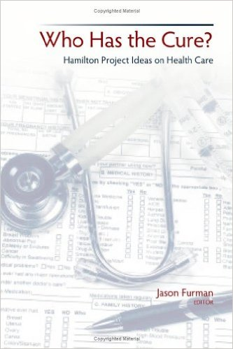 Book cover: who has the cure? Hamilton project ideas on health care