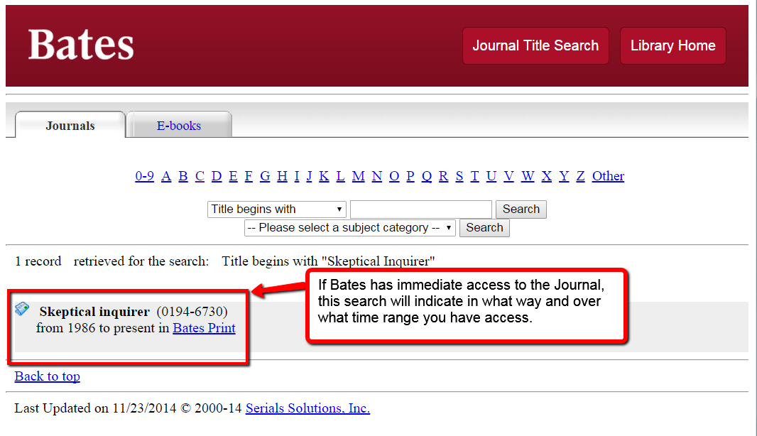 If Bates has immediate access to the journal, this search will indicate in what way and over what time range you have access.