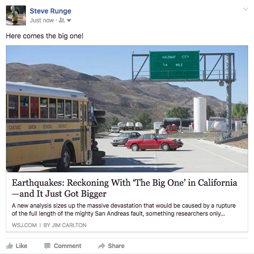 "facebook post of a news article. Photo of cars pointing in haphazard directions on a freeway. Headline: ""Earthquakes: Reckoning With 'The Big One' in California--and It Just Got Bigger. Source: WSJ.com"