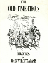 The Old Time Circus, Drawings by John Wolcott Adams
