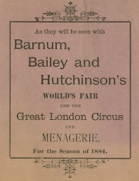 Barnum, Bailey and Hutchinson's World's Fair and The Great London Circus and Menagerie, for the Season of 1884