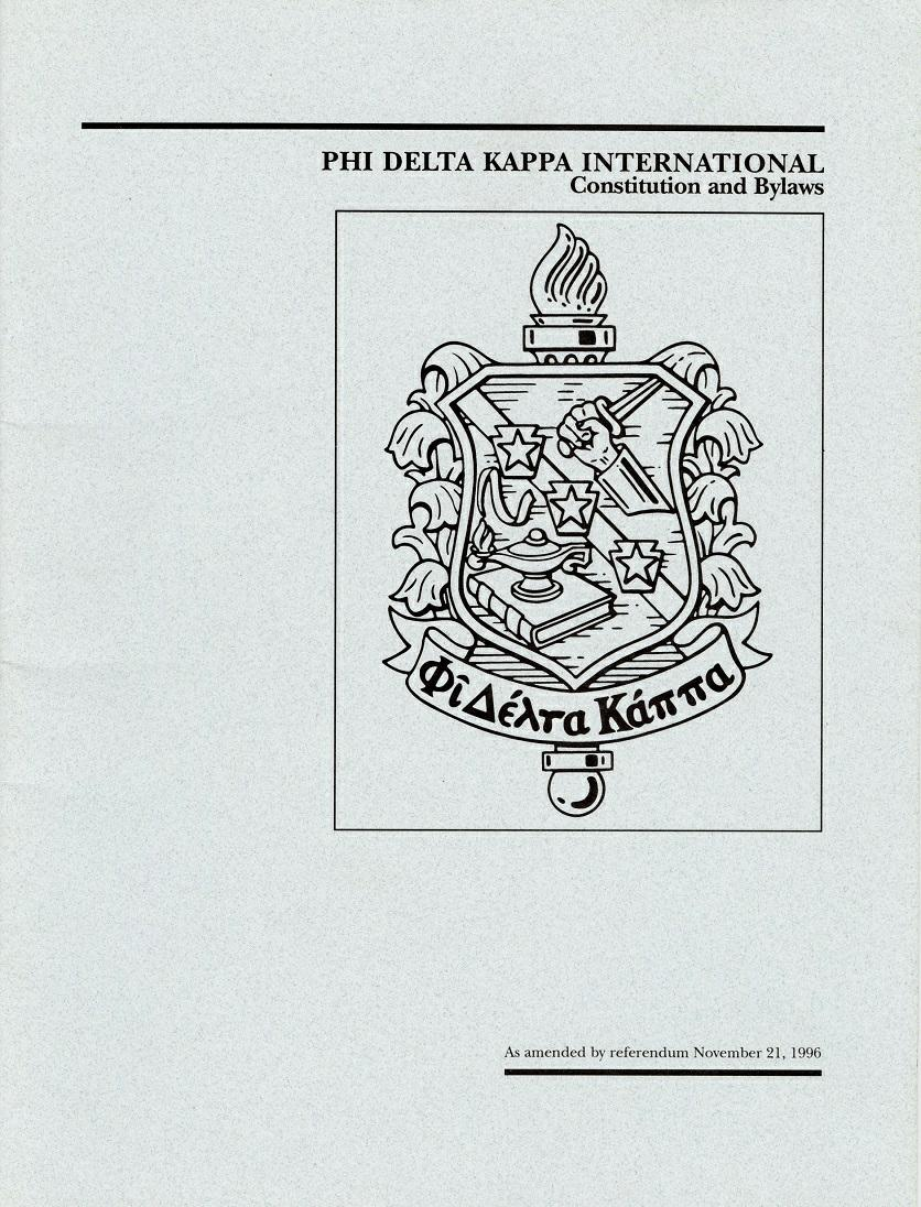 Phi Delta Kappa International Constitution Bylaws. As amended by Referendum, November 21, 1996