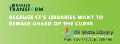 Because CT's Libraries Want to Remain Ahead of the Curve