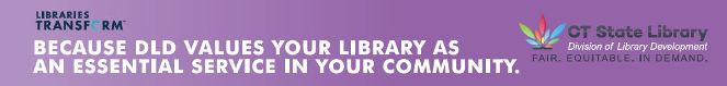 """Because DLD Values Your Library as an Essential Service in Your Community"" Libraries Transform"