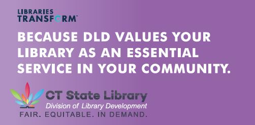 Libraries Transform: Because DLD Values Your Library as an Essential Service in Your Community